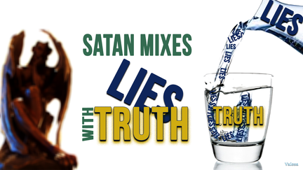 Satan mixes lies with truth