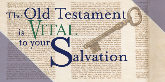 The Old Testament is Vital [Converted]
